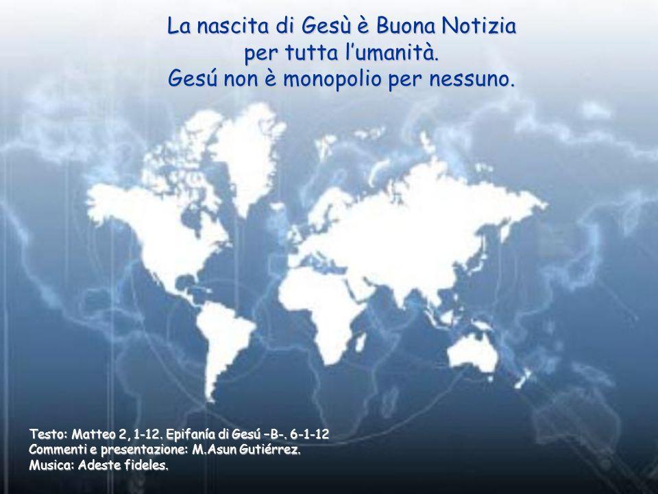 La nascita di Gesù è Buona Notizia per tutta l'umanità.