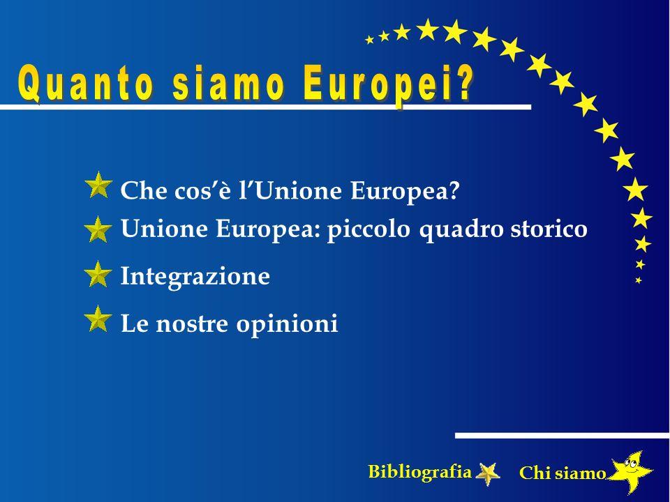 Quanto siamo Europei Che cos'è l'Unione Europea