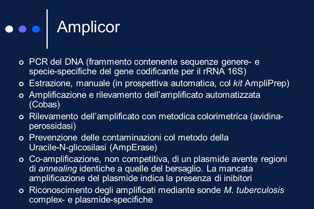 Amplicor PCR del DNA (frammento contenente sequenze genere- e specie-specifiche del gene codificante per il rRNA 16S)