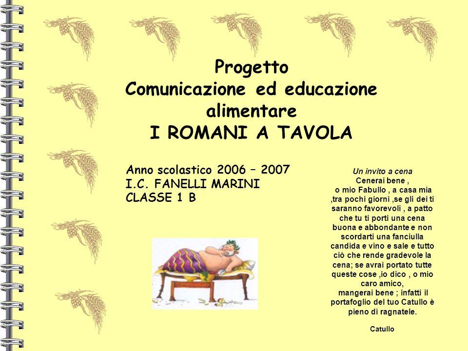 Progetto Comunicazione ed educazione alimentare I ROMANI A TAVOLA