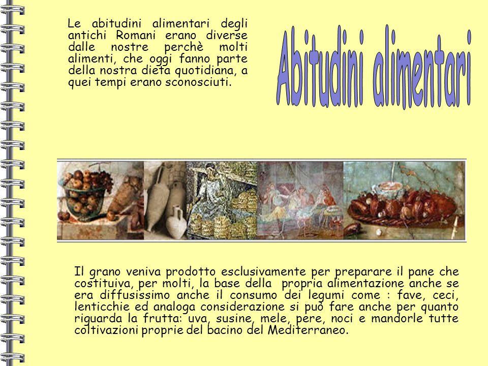 Le abitudini alimentari degli antichi Romani erano diverse dalle nostre perchè molti alimenti, che oggi fanno parte della nostra dieta quotidiana, a quei tempi erano sconosciuti.