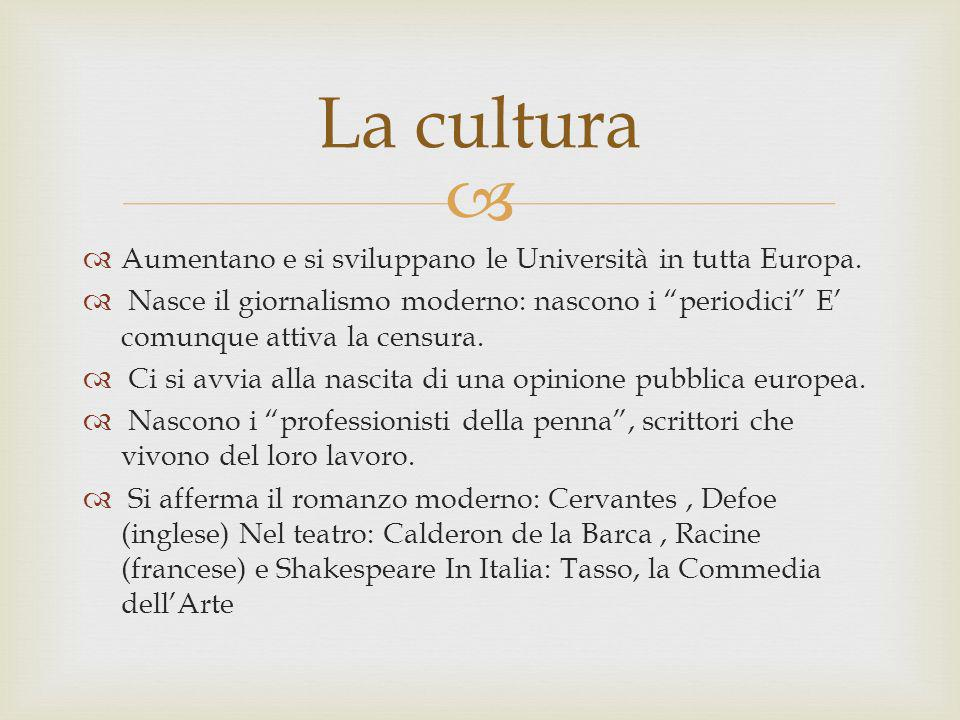 La cultura Aumentano e si sviluppano le Università in tutta Europa.