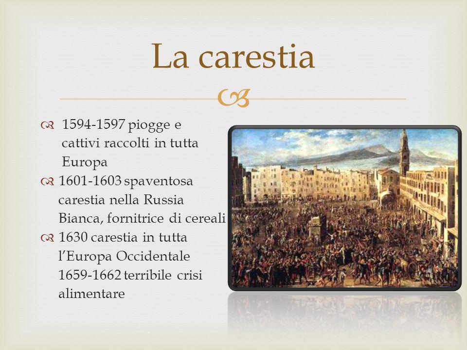 La carestia 1594-1597 piogge e cattivi raccolti in tutta Europa
