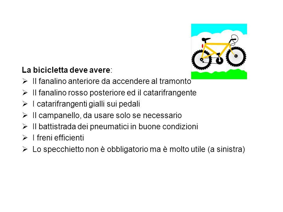 La bicicletta deve avere: