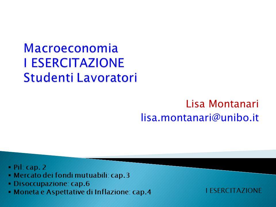 Macroeconomia I ESERCITAZIONE Studenti Lavoratori