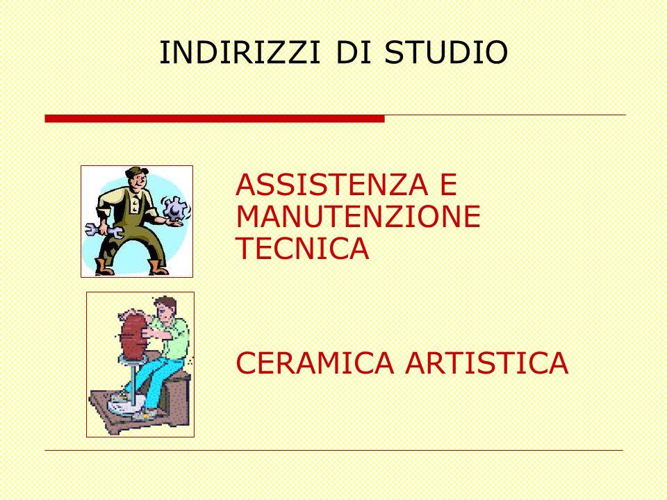 INDIRIZZI DI STUDIO ASSISTENZA E MANUTENZIONE TECNICA