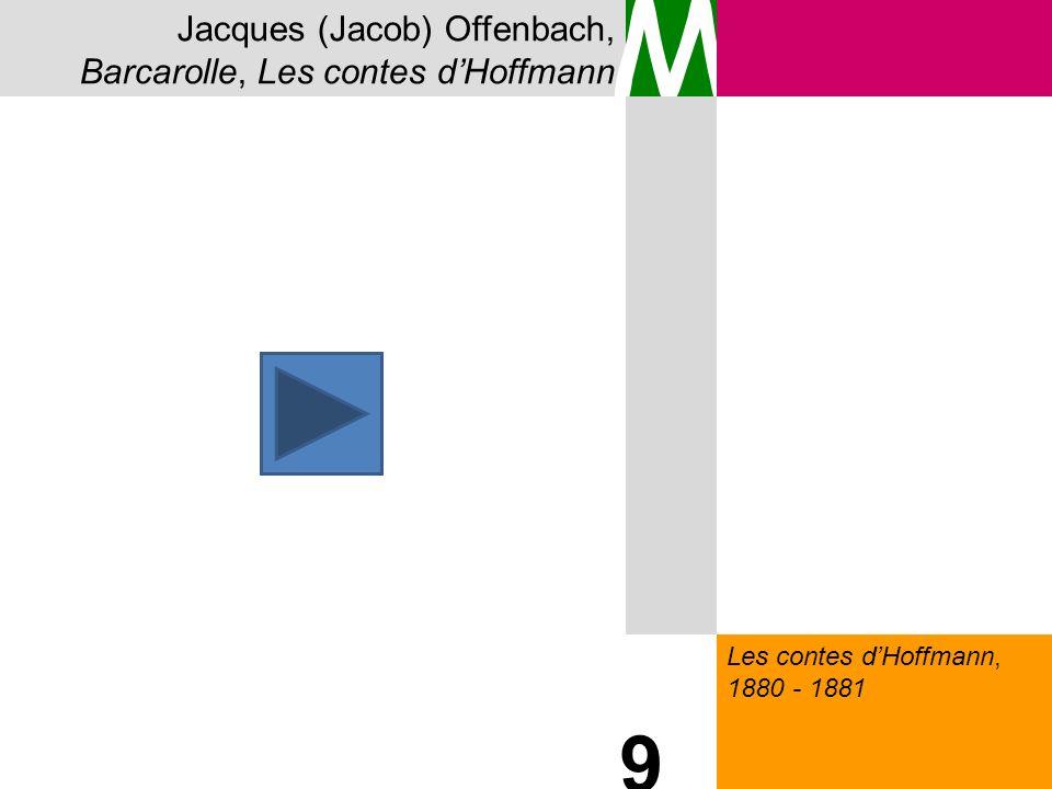 M 9 Jacques (Jacob) Offenbach, Barcarolle, Les contes d'Hoffmann
