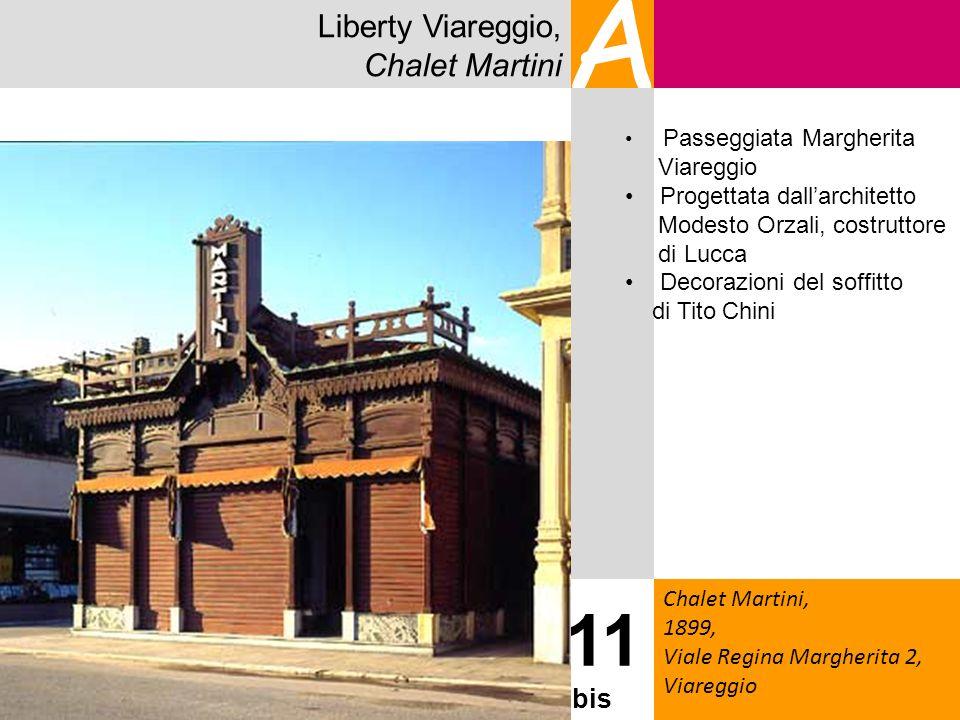 A 11 Liberty Viareggio, Chalet Martini bis Viareggio