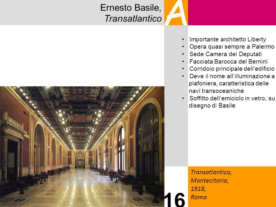 A 16 Ernesto Basile, Transatlantico Transatlantico, Montecitorio,