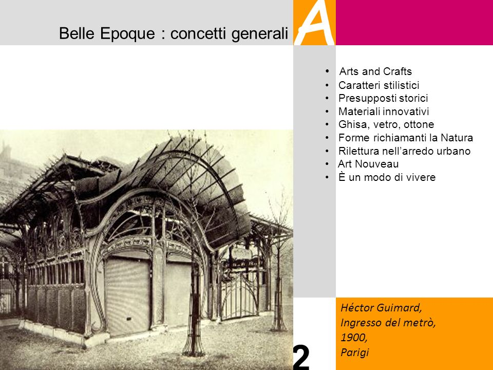 A 2 Belle Epoque : concetti generali Arts and Crafts Héctor Guimard,