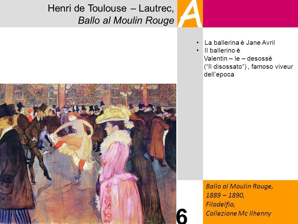 A 6 Henri de Toulouse – Lautrec, Ballo al Moulin Rouge
