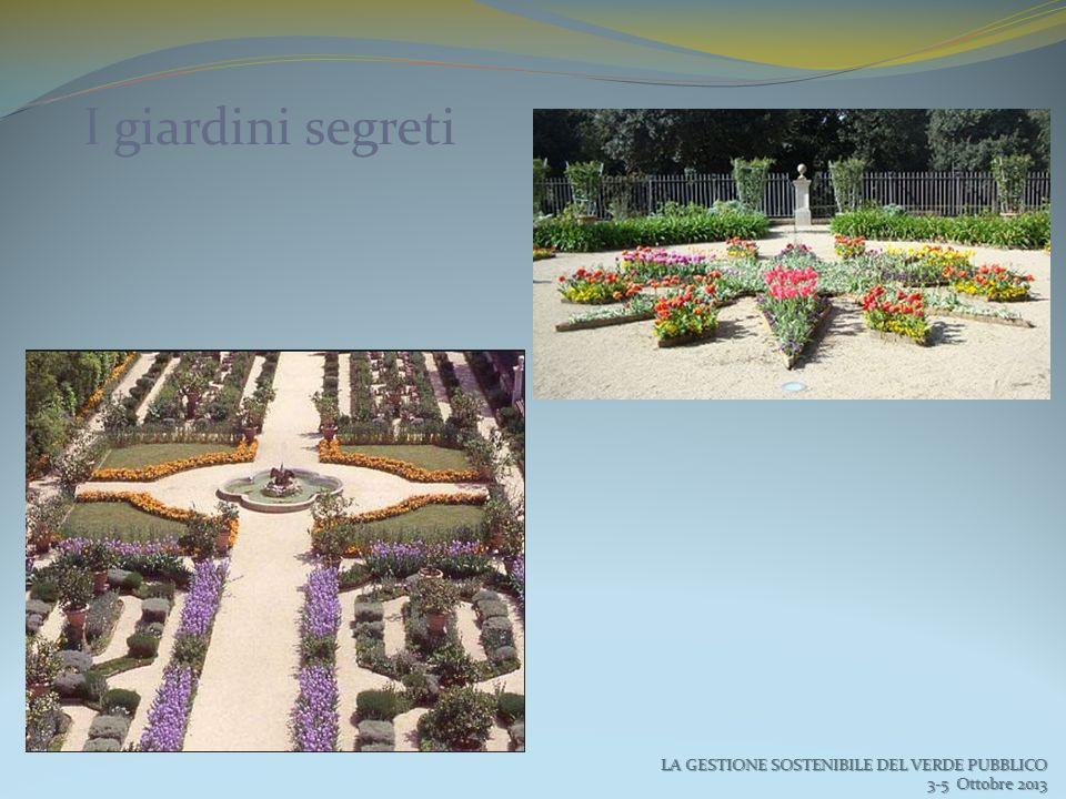 I giardini segreti LA GESTIONE SOSTENIBILE DEL VERDE PUBBLICO