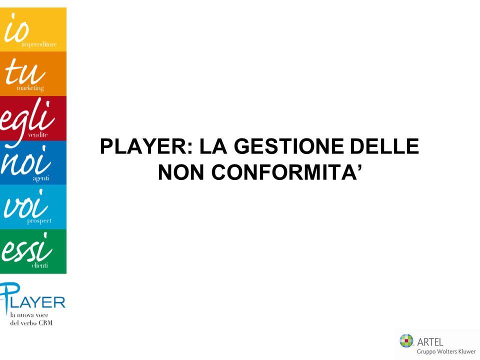 PLAYER: LA GESTIONE DELLE NON CONFORMITA'