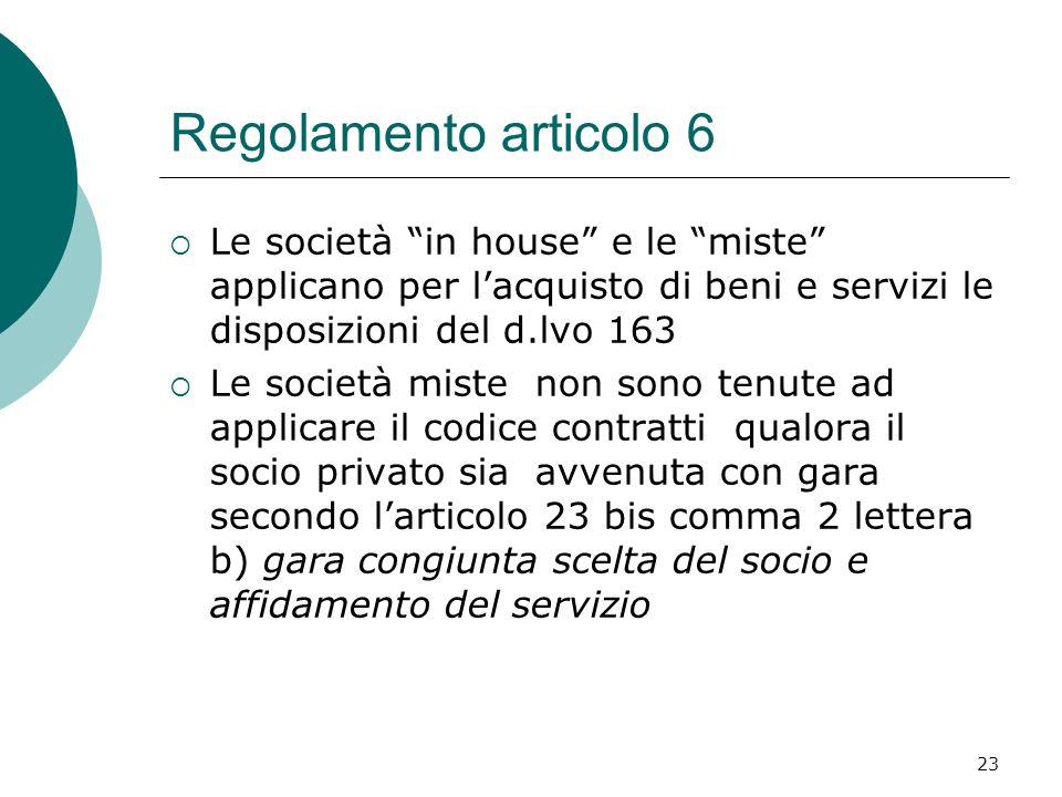 Regolamento articolo 6 Le società in house e le miste applicano per l'acquisto di beni e servizi le disposizioni del d.lvo 163.