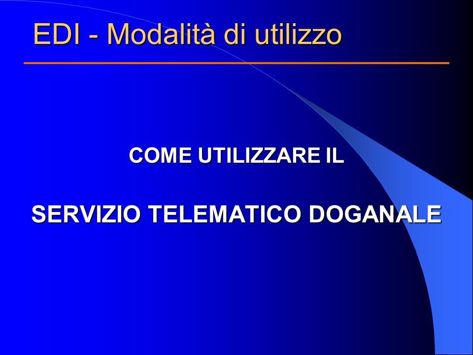 COME UTILIZZARE IL SERVIZIO TELEMATICO DOGANALE