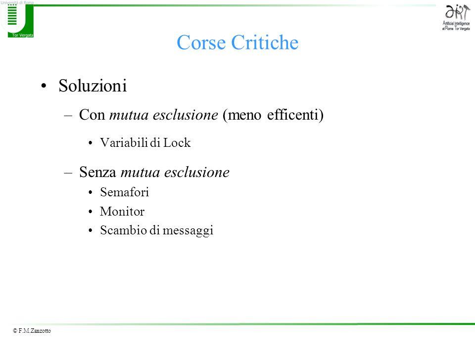 Corse Critiche Soluzioni Con mutua esclusione (meno efficenti)