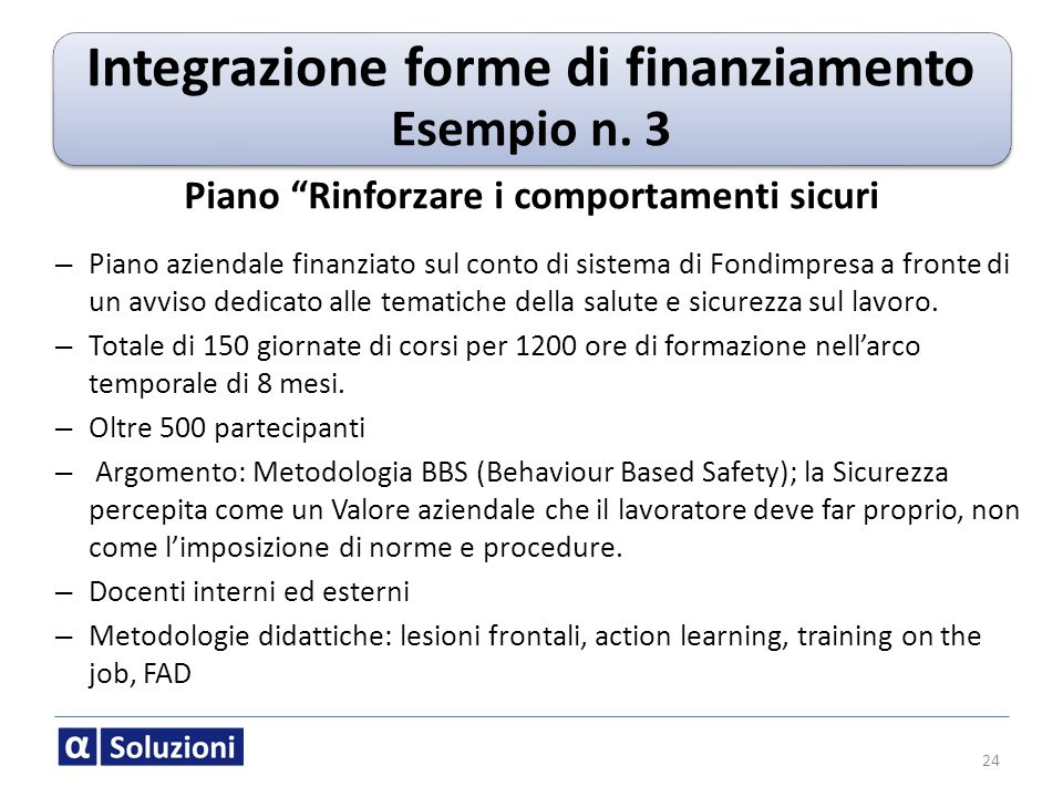 Integrazione forme di finanziamento Esempio n. 3