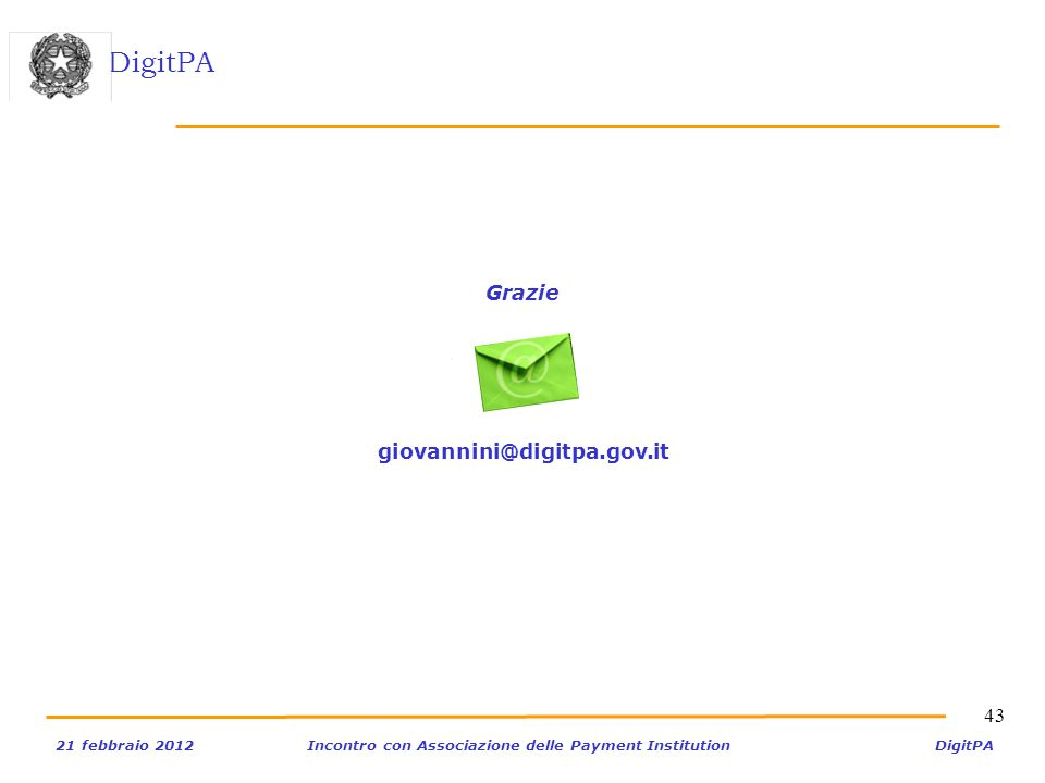 Grazie giovannini@digitpa.gov.it 43