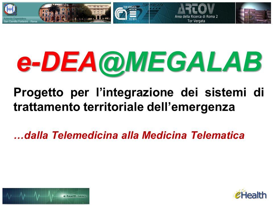 e-DEA@MEGALAB Progetto per l'integrazione dei sistemi di trattamento territoriale dell'emergenza.