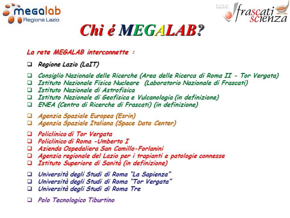 Chi é MEGALAB La rete MEGALAB interconnette : Regione Lazio (LaIT)