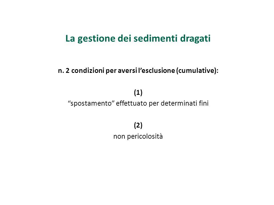 n. 2 condizioni per aversi l'esclusione (cumulative):