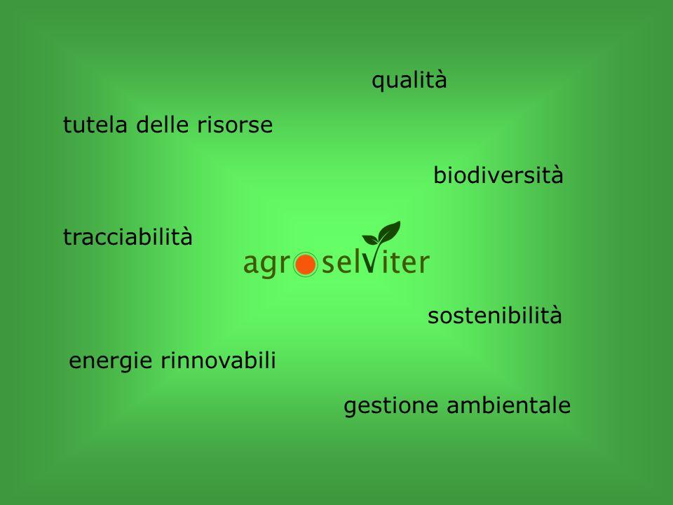 qualità tutela delle risorse. biodiversità. tracciabilità.