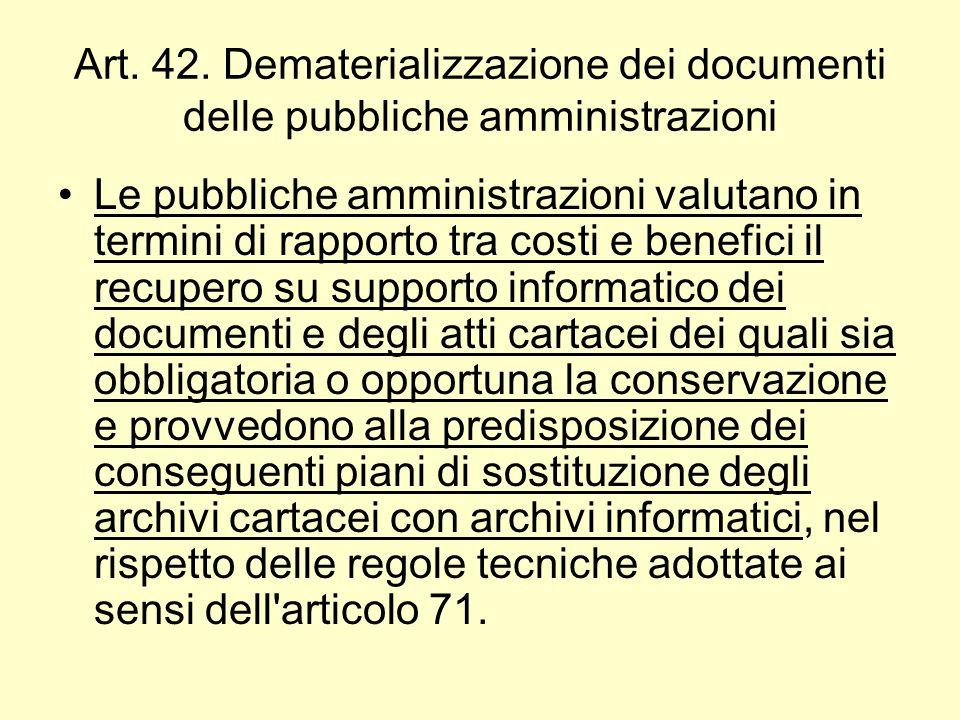 Art. 42. Dematerializzazione dei documenti delle pubbliche amministrazioni