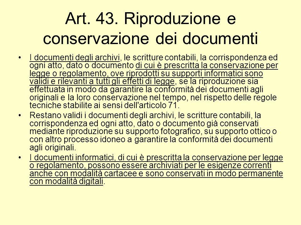 Art. 43. Riproduzione e conservazione dei documenti