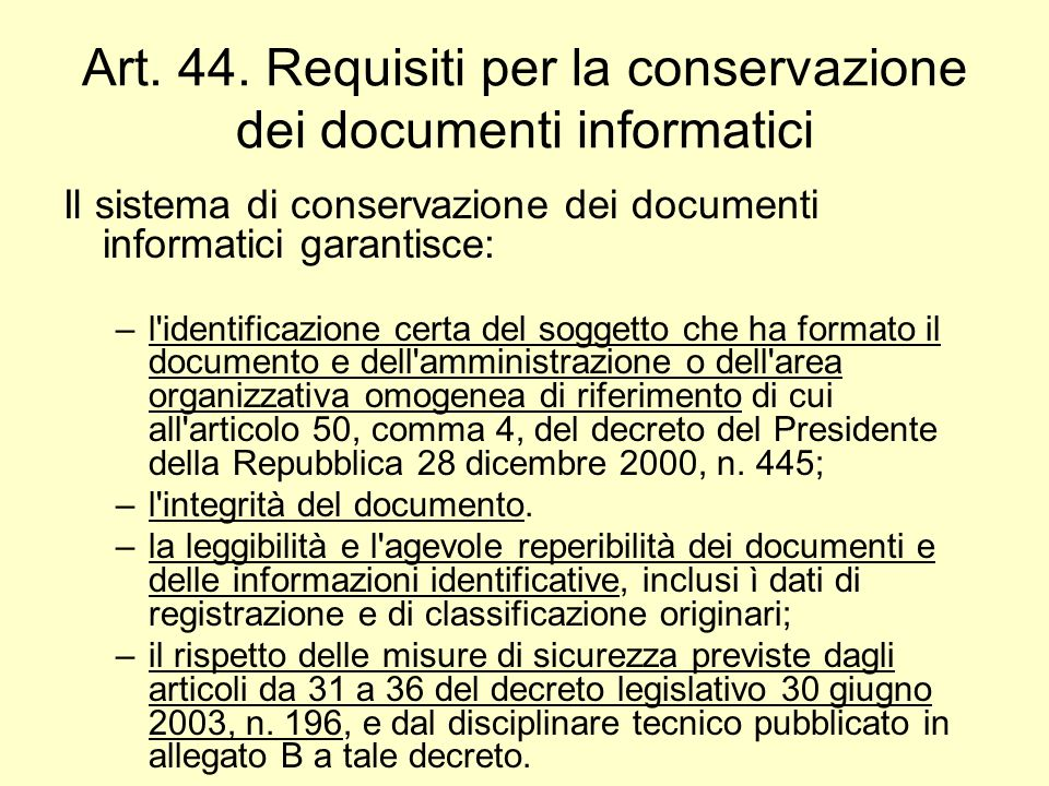 Art. 44. Requisiti per la conservazione dei documenti informatici