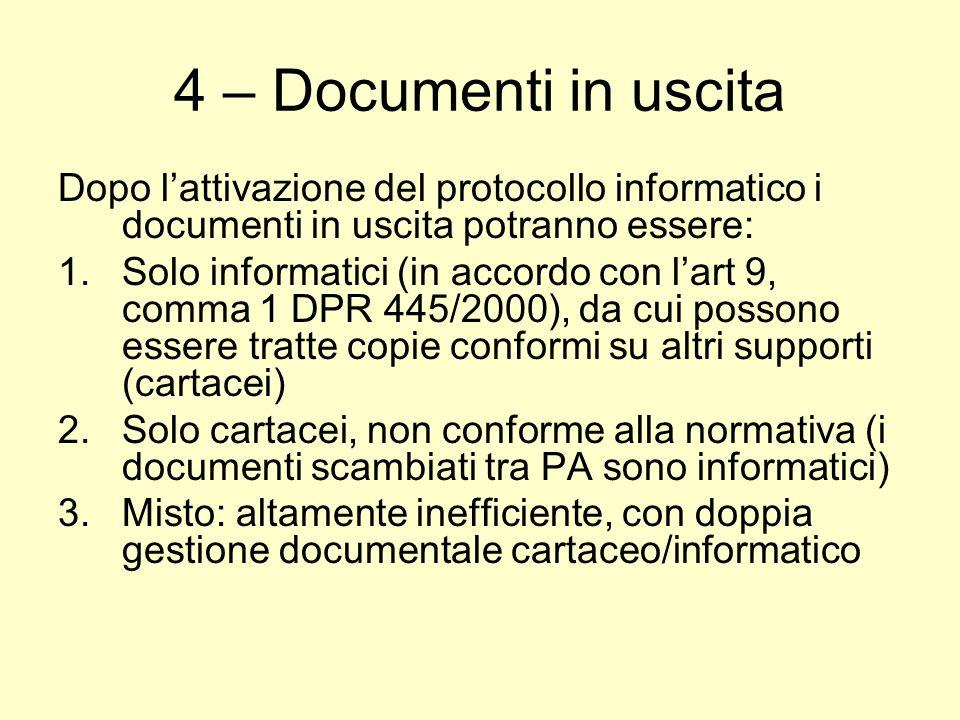 4 – Documenti in uscita Dopo l'attivazione del protocollo informatico i documenti in uscita potranno essere: