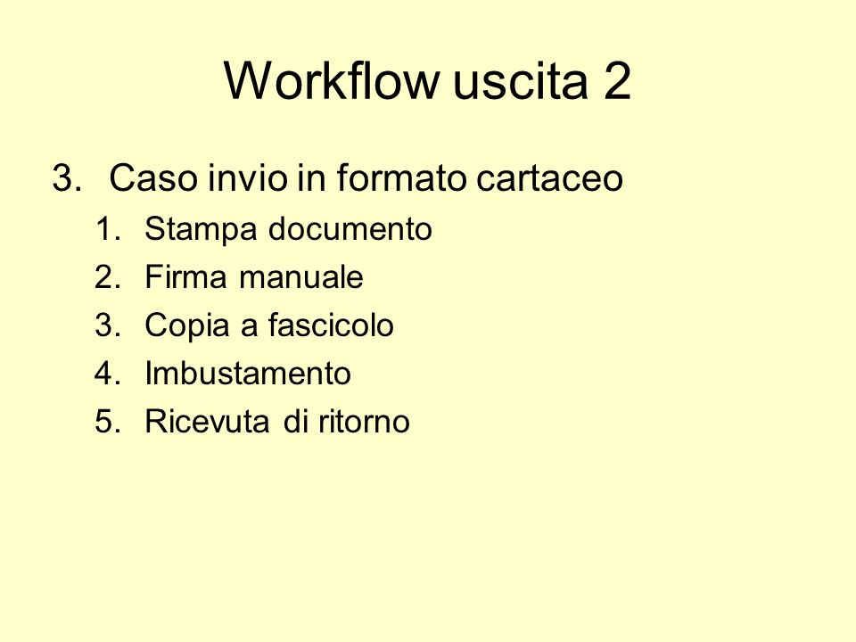 Workflow uscita 2 Caso invio in formato cartaceo Stampa documento