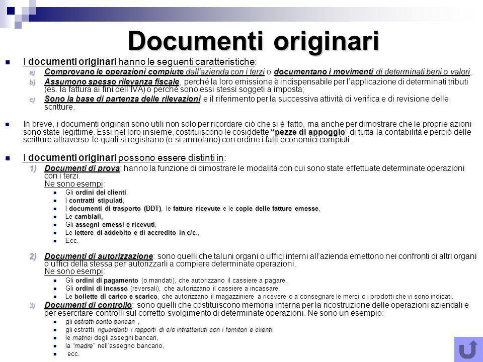 Documenti originari I documenti originari hanno le seguenti caratteristiche: