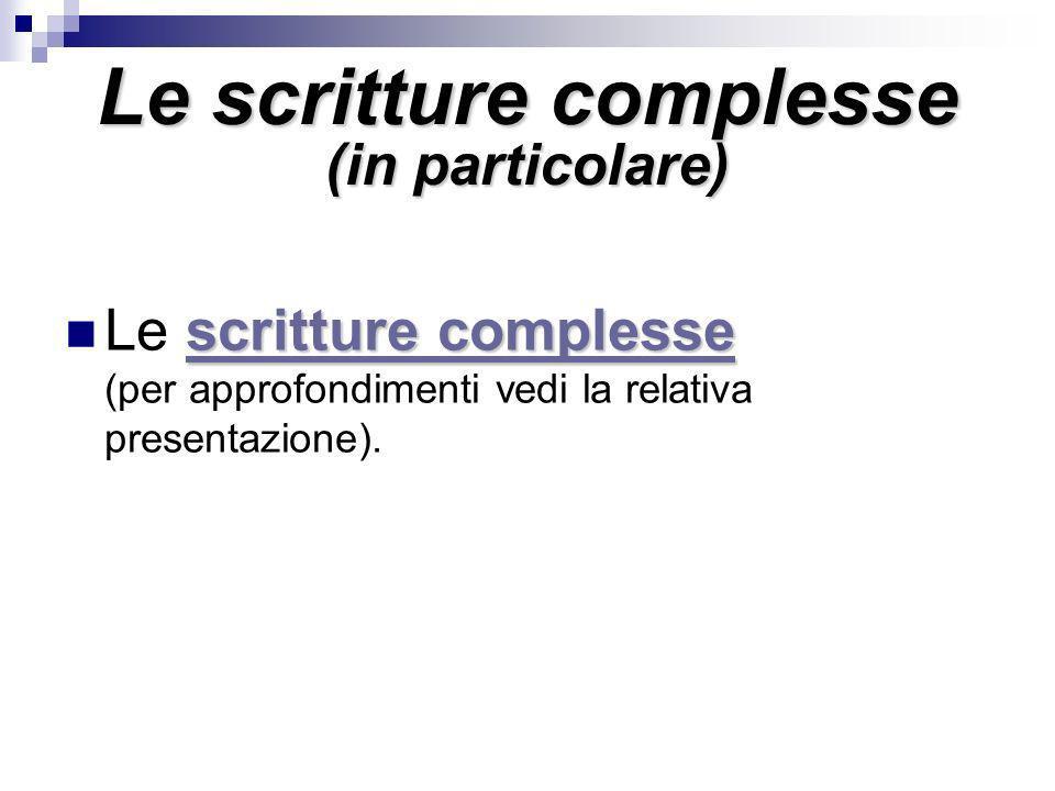 Le scritture complesse (in particolare)