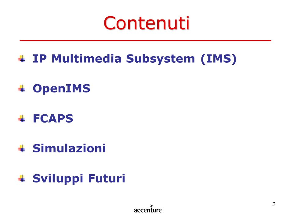 Contenuti IP Multimedia Subsystem (IMS) OpenIMS FCAPS Simulazioni