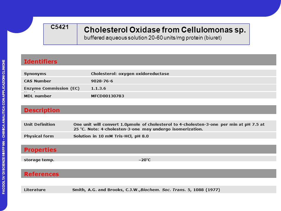 C5421 Cholesterol Oxidase from Cellulomonas sp. buffered aqueous solution 20-60 units/mg protein (biuret)
