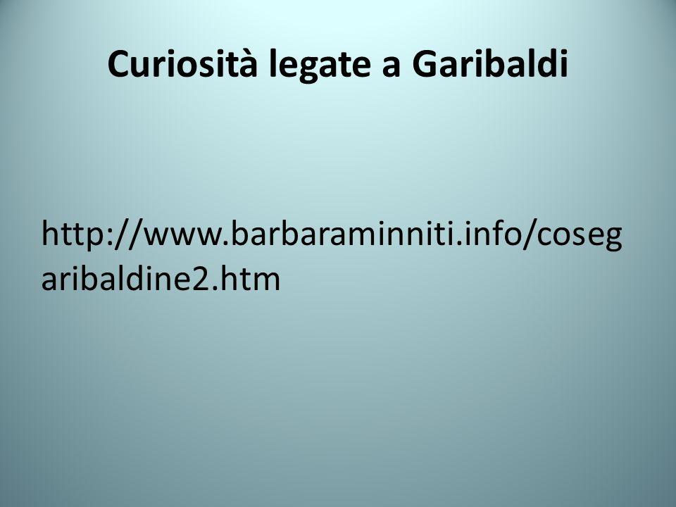 Curiosità legate a Garibaldi