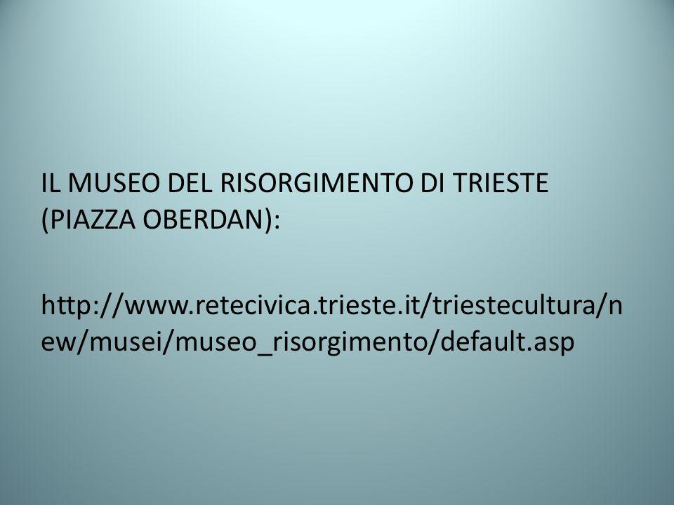 IL MUSEO DEL RISORGIMENTO DI TRIESTE (PIAZZA OBERDAN):