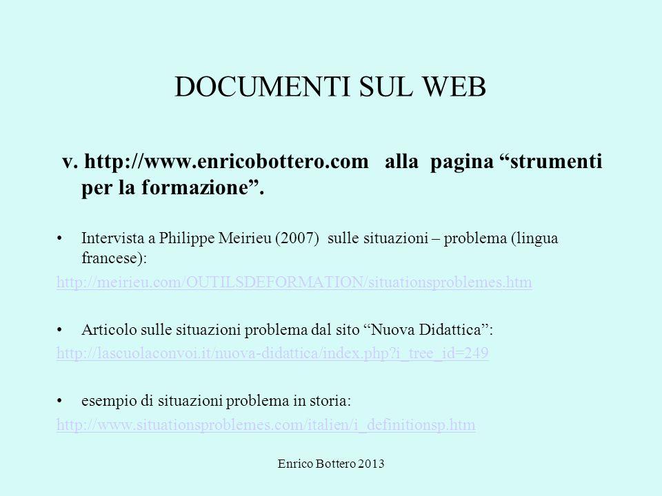 DOCUMENTI SUL WEB v. http://www.enricobottero.com alla pagina strumenti per la formazione .