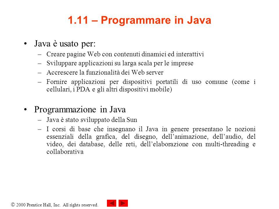 1.11 – Programmare in Java Java è usato per: Programmazione in Java