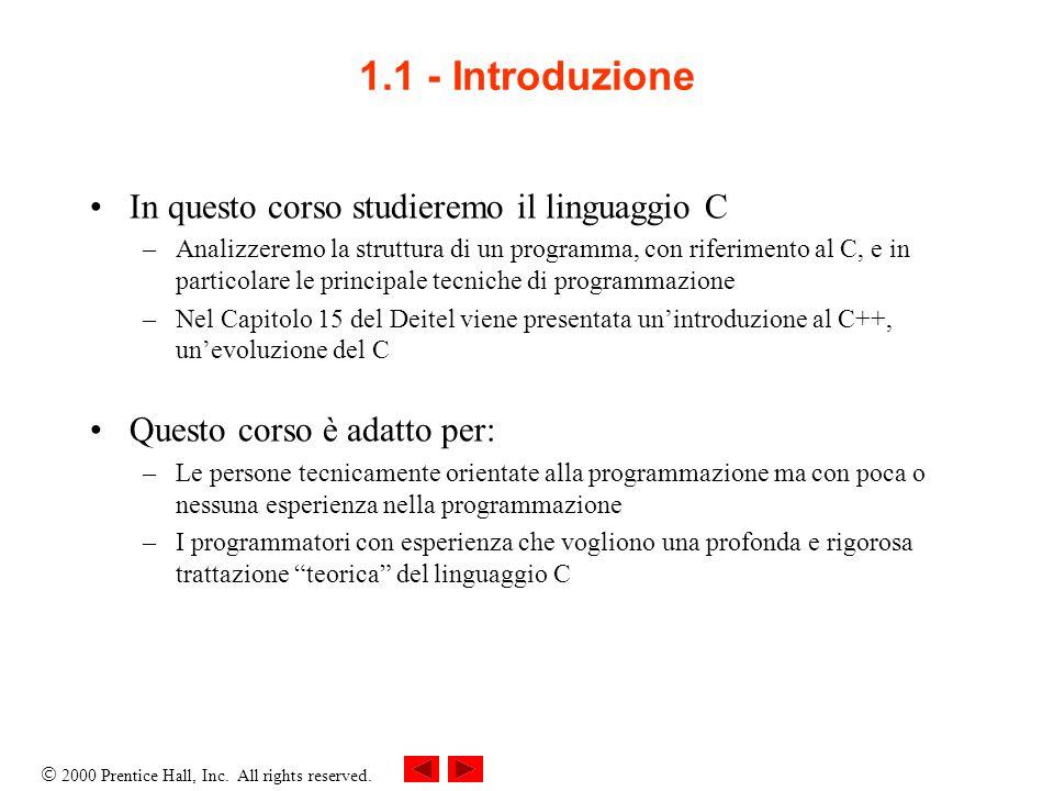 1.1 - Introduzione In questo corso studieremo il linguaggio C
