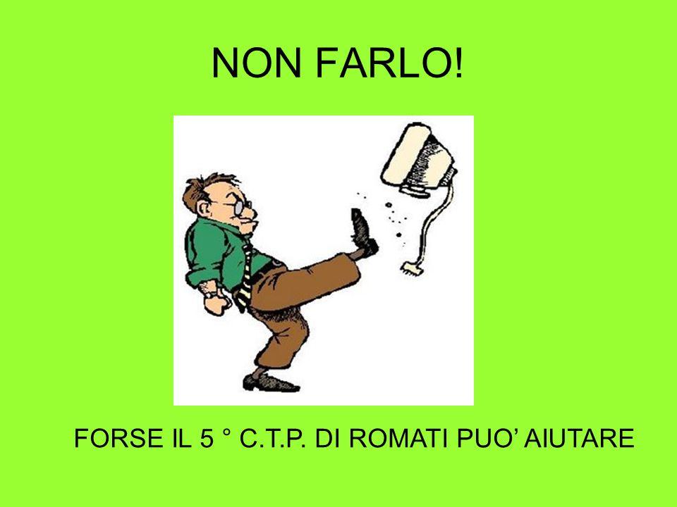 FORSE IL 5 ° C.T.P. DI ROMATI PUO' AIUTARE