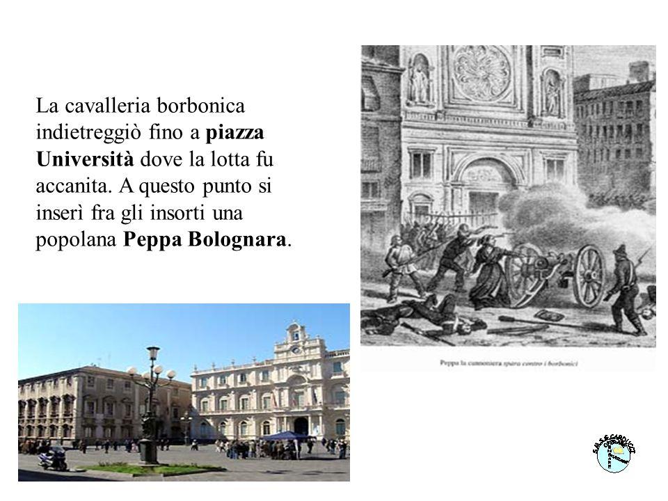 La cavalleria borbonica indietreggiò fino a piazza Università dove la lotta fu accanita.