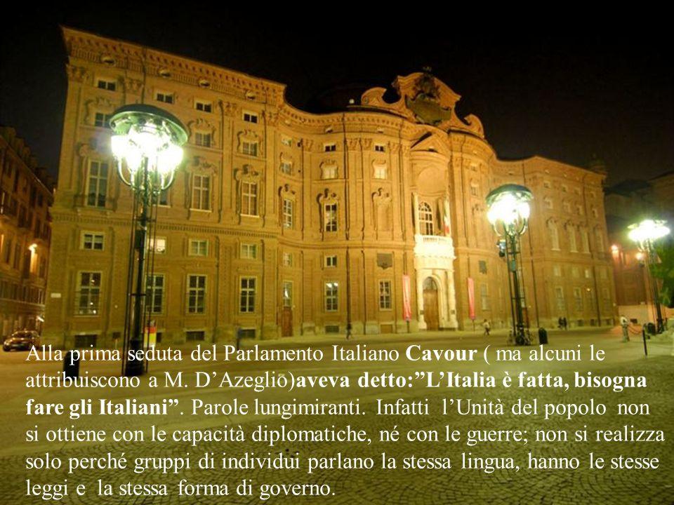 Alla prima seduta del Parlamento Italiano Cavour ( ma alcuni le attribuiscono a M.