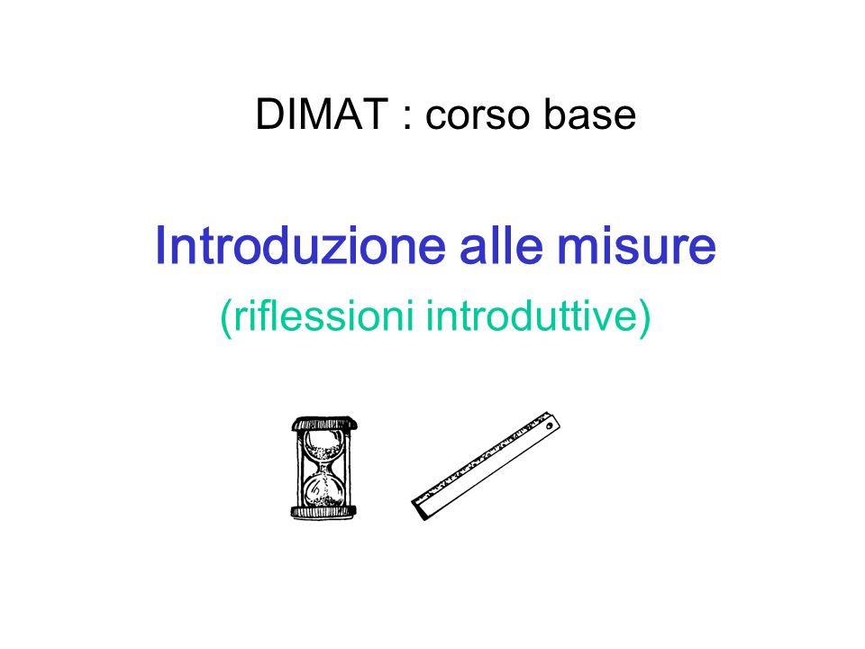 Introduzione alle misure (riflessioni introduttive)