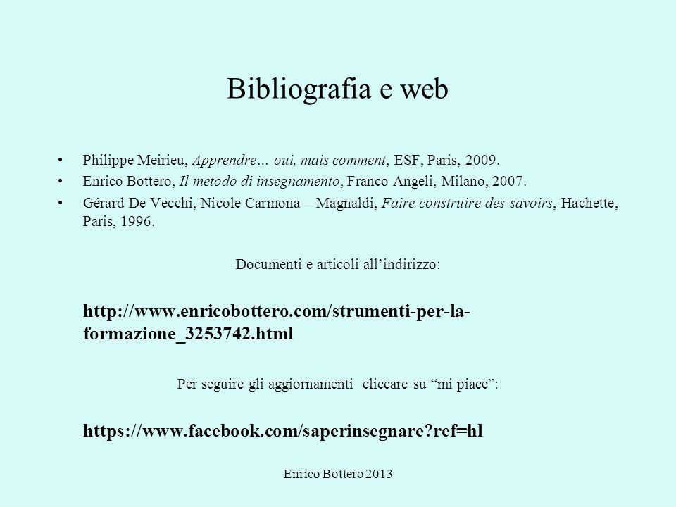 Bibliografia e web Philippe Meirieu, Apprendre… oui, mais comment, ESF, Paris, 2009.