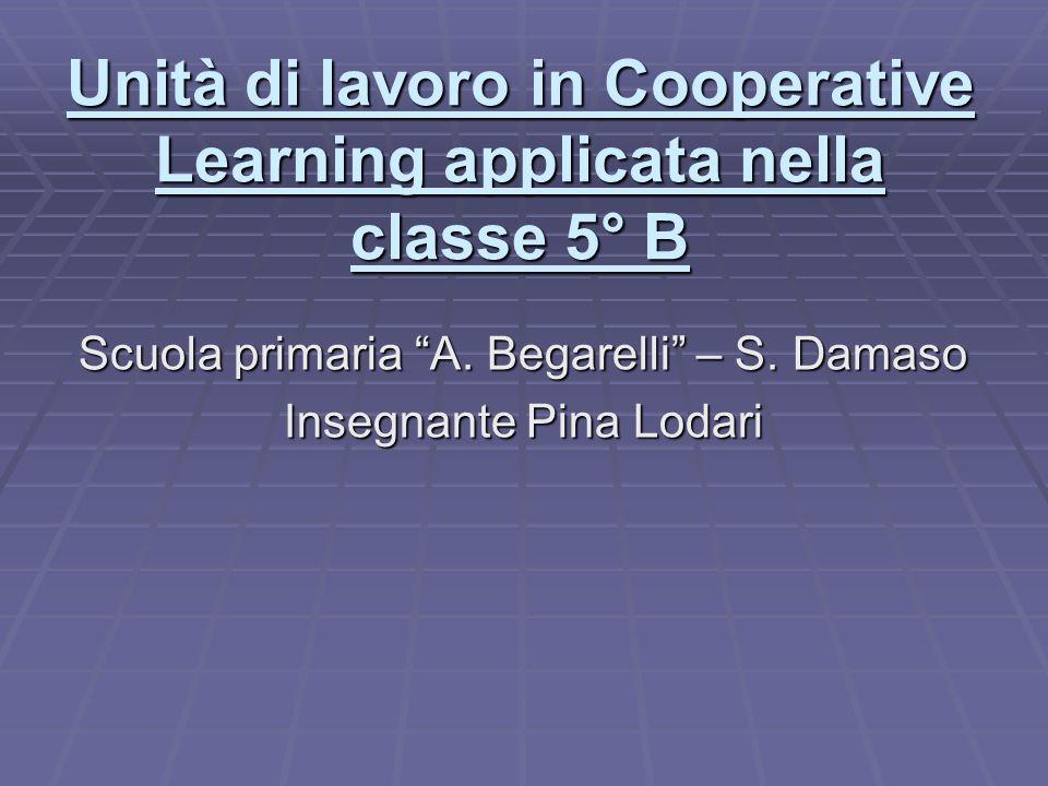 Unità di lavoro in Cooperative Learning applicata nella classe 5° B