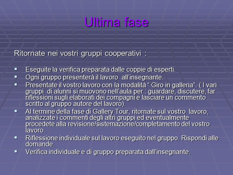 Ultima fase Ritornate nei vostri gruppi cooperativi :