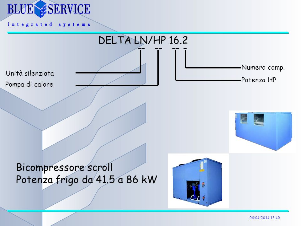 DELTA LN/HP 16.2 -- -- -- - Bicompressore scroll