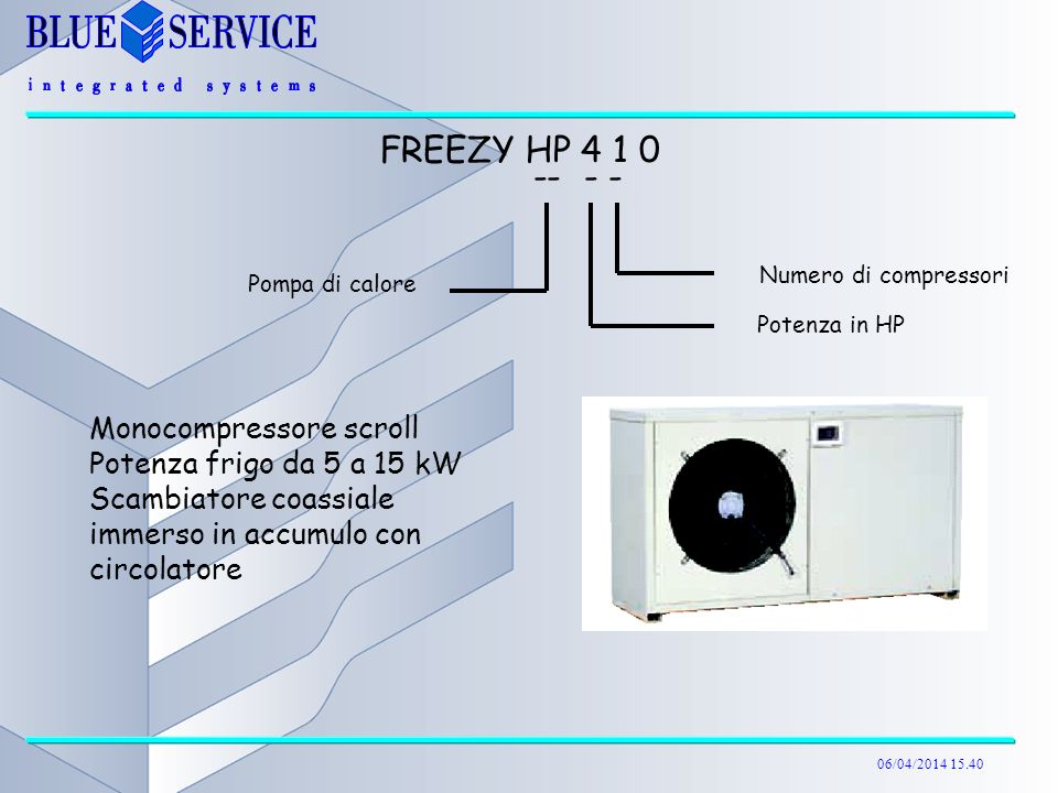 FREEZY HP 4 1 0 -- - - Monocompressore scroll