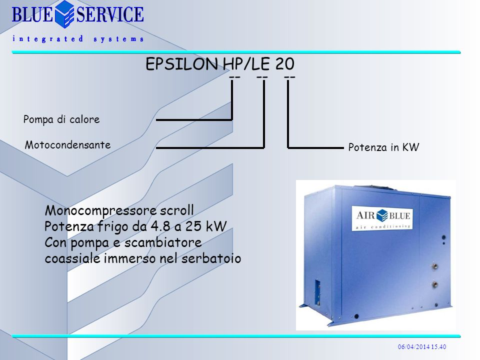 EPSILON HP/LE 20 -- -- -- Monocompressore scroll